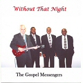 The Gospel Messengers - Without that Night