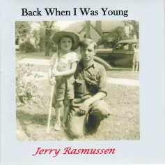 Jerry Rasmussen - Back When I was Young